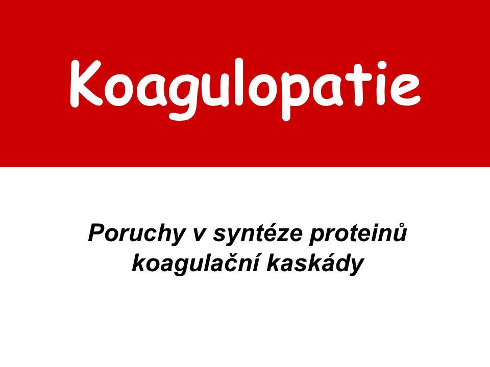 Poruchy v syntéze proteinů koagulační kaskády