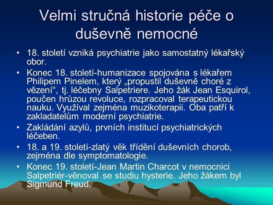 Velmi stručná historie péče o duševně nemocné