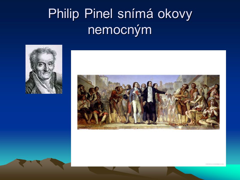 Philip Pinel snímá okovy nemocným