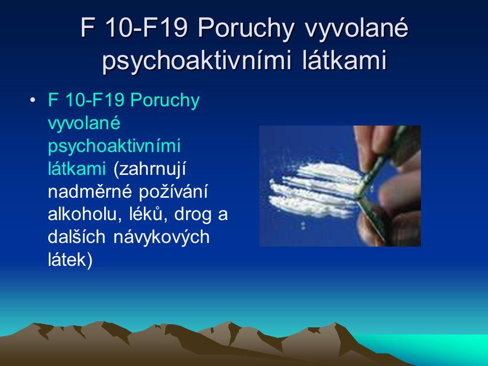 F 10-F19 Poruchy vyvolané psychoaktivními látkami