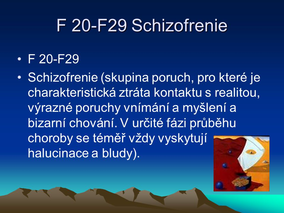 F 20-F29 Schizofrenie F 20-F29.