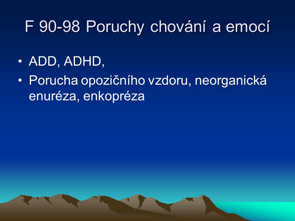 F 90-98 Poruchy chování a emocí