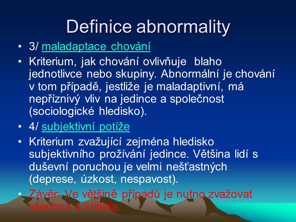 Definice abnormality 3/ maladaptace chování