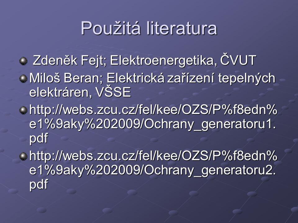 Použitá literatura Zdeněk Fejt; Elektroenergetika, ČVUT