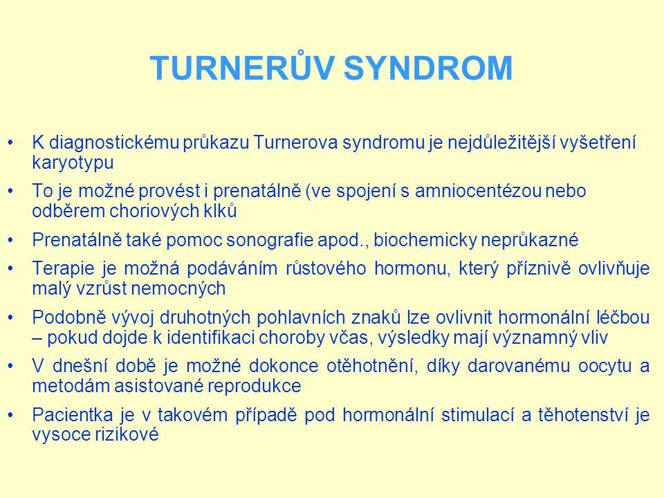 TURNERŮV SYNDROM K diagnostickému průkazu Turnerova syndromu je nejdůležitější vyšetření karyotypu.