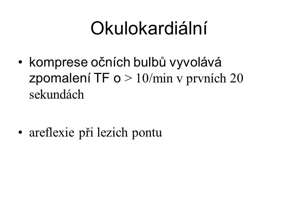 Okulokardiální komprese očních bulbů vyvolává zpomalení TF o > 10/min v prvních 20 sekundách.