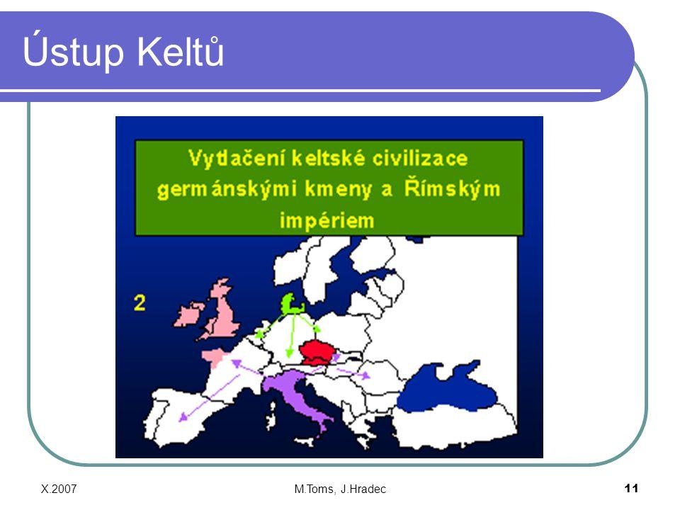 Ústup Keltů X.2007 M.Toms, J.Hradec