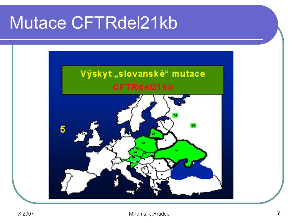 Mutace CFTRdel21kb X.2007 M.Toms, J.Hradec