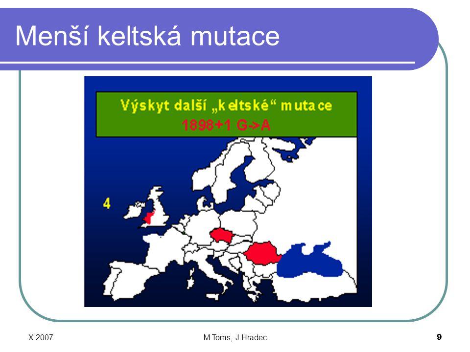 Menší keltská mutace X.2007 M.Toms, J.Hradec