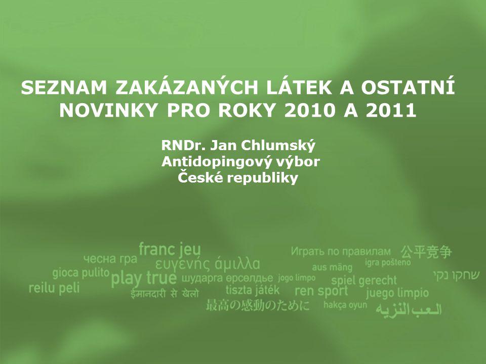 SEZNAM ZAKÁZANÝCH LÁTEK A OSTATNÍ NOVINKY PRO ROKY 2010 A 2011
