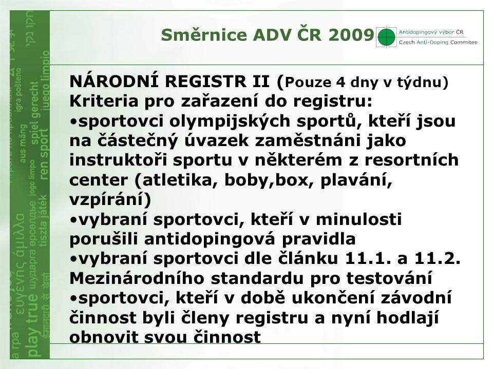 Směrnice ADV ČR 2009 NÁRODNÍ REGISTR II (Pouze 4 dny v týdnu) Kriteria pro zařazení do registru: