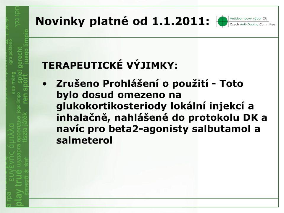 Novinky platné od 1.1.2011: TERAPEUTICKÉ VÝJIMKY: