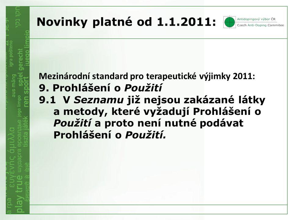 Novinky platné od 1.1.2011: Mezinárodní standard pro terapeutické výjimky 2011: 9. Prohlášení o Použití.