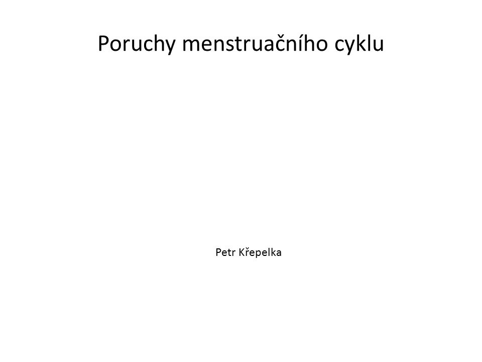 Poruchy menstruačního cyklu