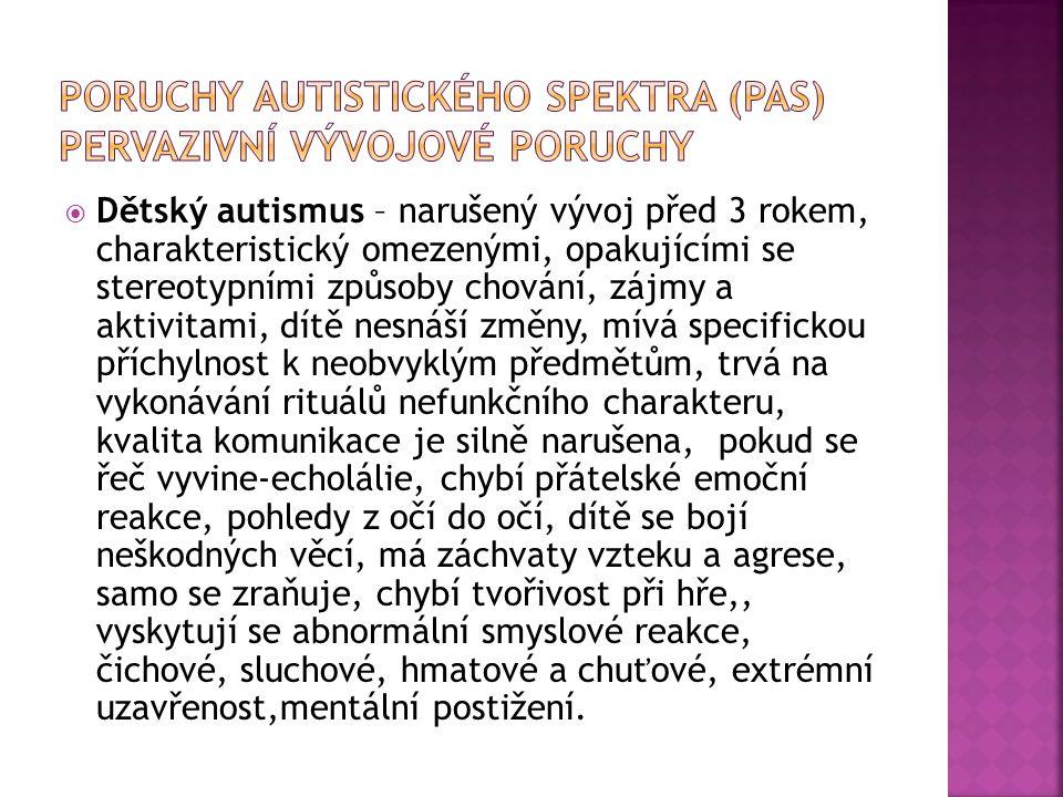 Poruchy autistického spektra (PAS) Pervazivní vývojové poruchy