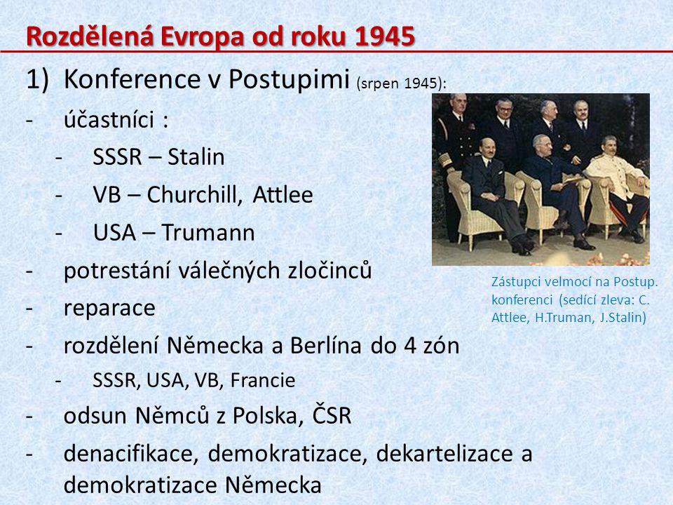 Rozdělená Evropa od roku 1945 Konference v Postupimi (srpen 1945):