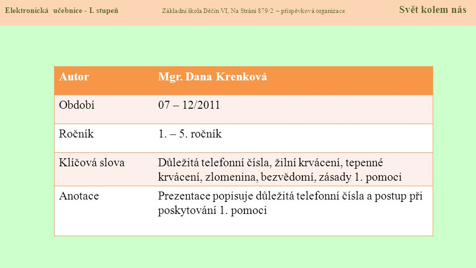 Autor Mgr. Dana Krenková Období 07 – 12/2011 Ročník 1. – 5. ročník