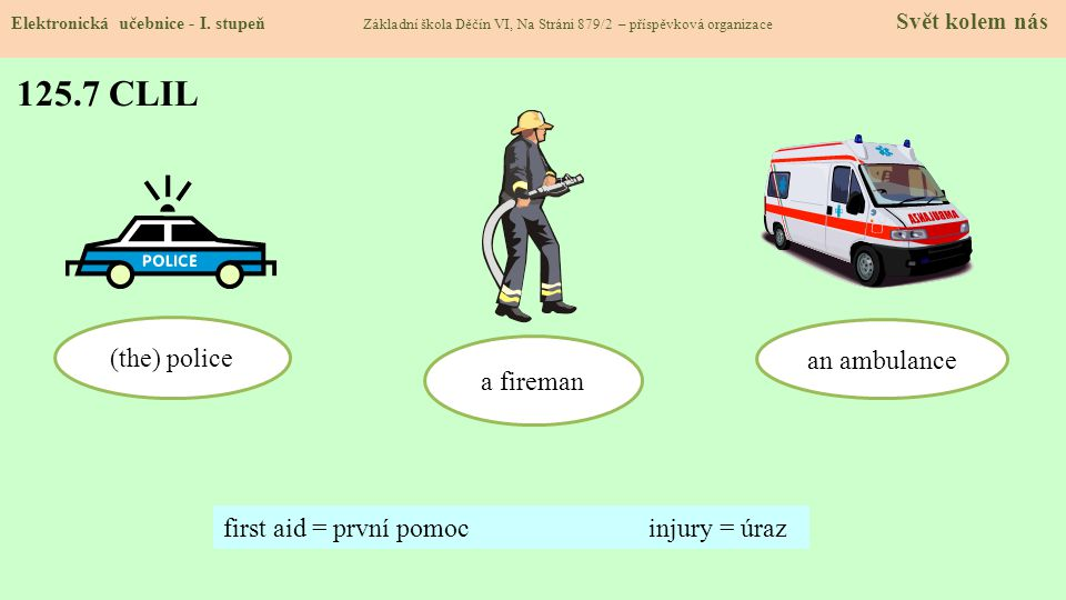 125.7 CLIL (the) police an ambulance a fireman