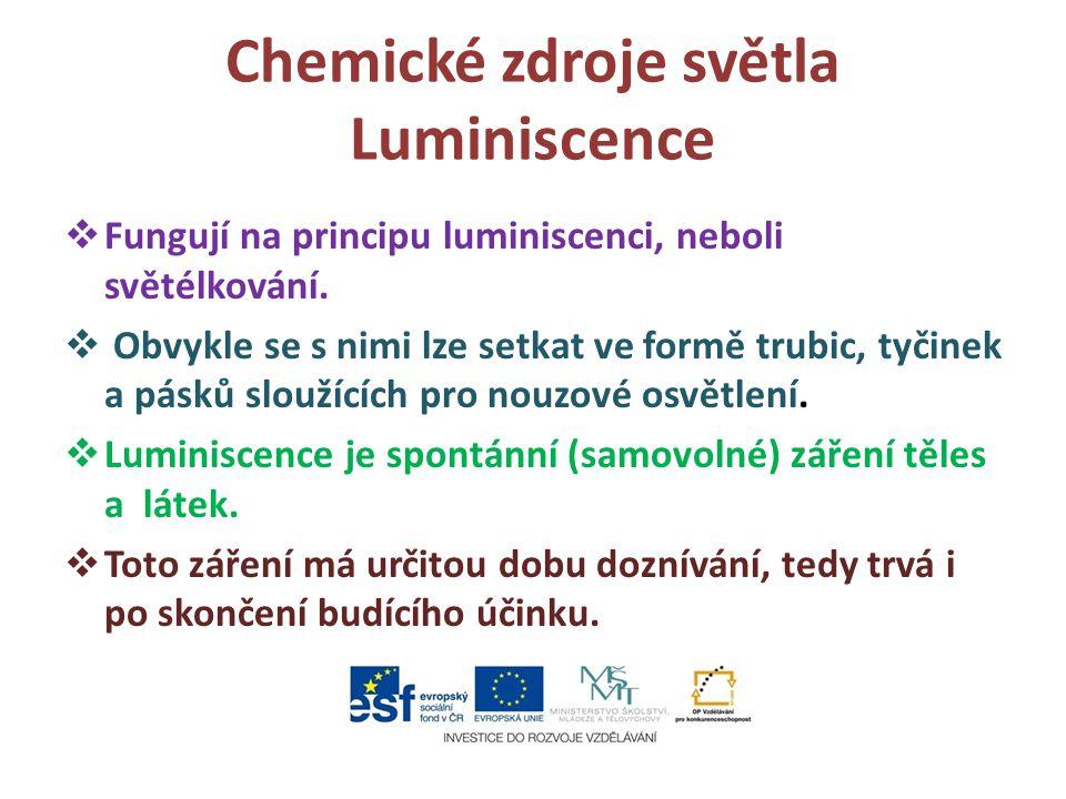 Chemické zdroje světla Luminiscence