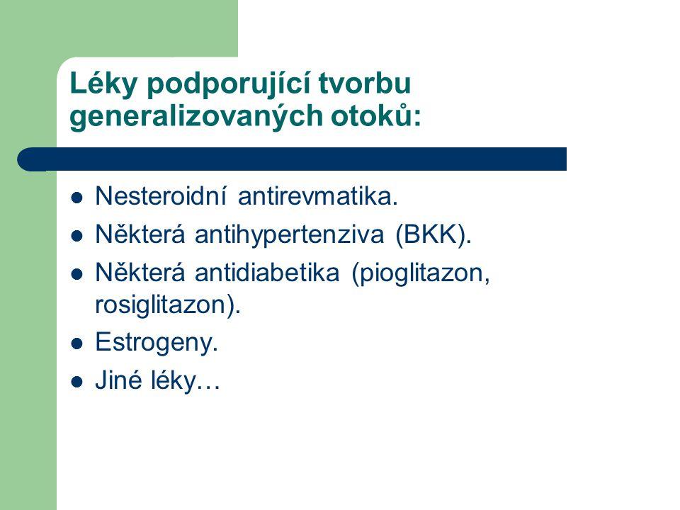 Léky podporující tvorbu generalizovaných otoků: