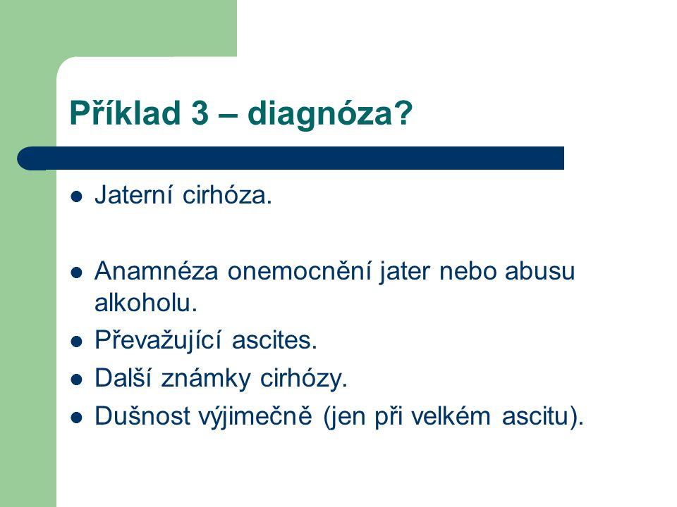 Příklad 3 – diagnóza Jaterní cirhóza.