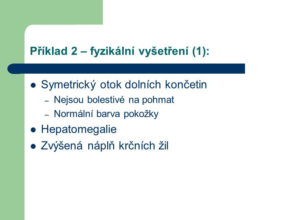 Příklad 2 – fyzikální vyšetření (1):