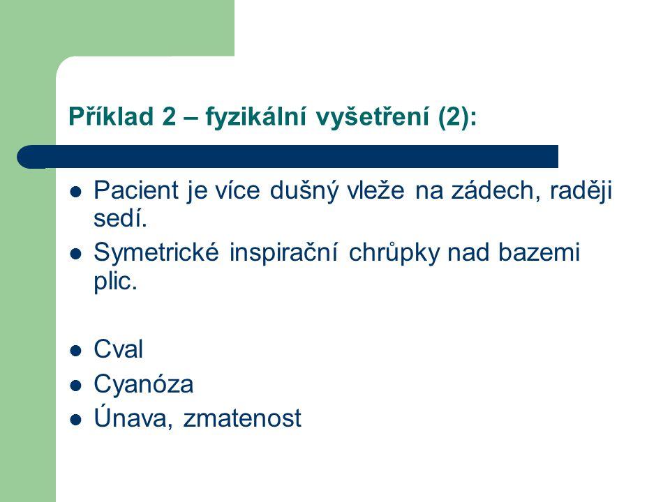 Příklad 2 – fyzikální vyšetření (2):