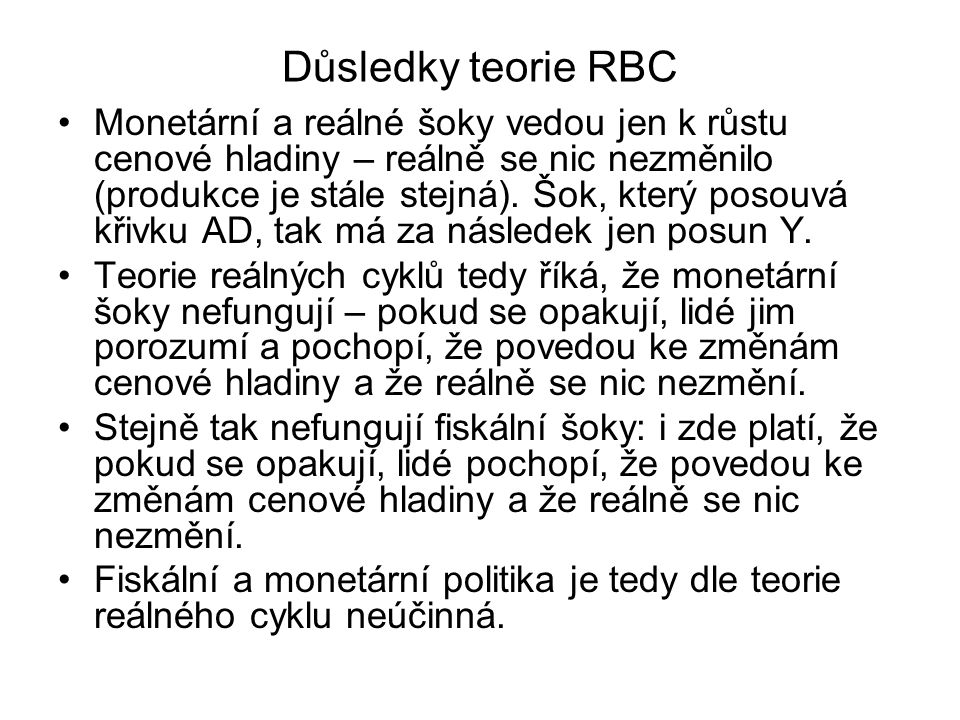 Důsledky teorie RBC