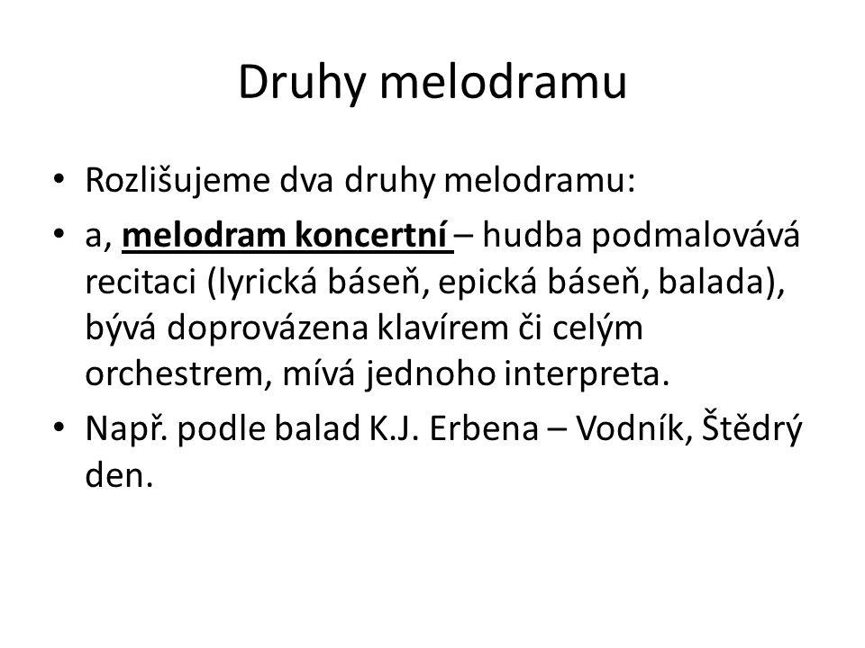 Druhy melodramu Rozlišujeme dva druhy melodramu: