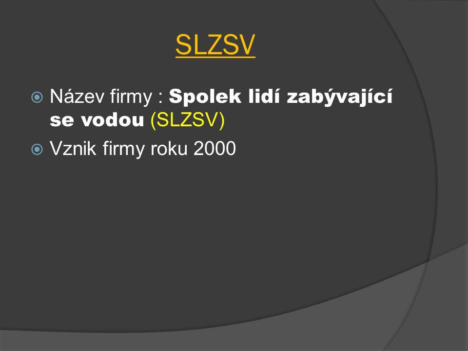 SLZSV Název firmy : Spolek lidí zabývající se vodou (SLZSV)