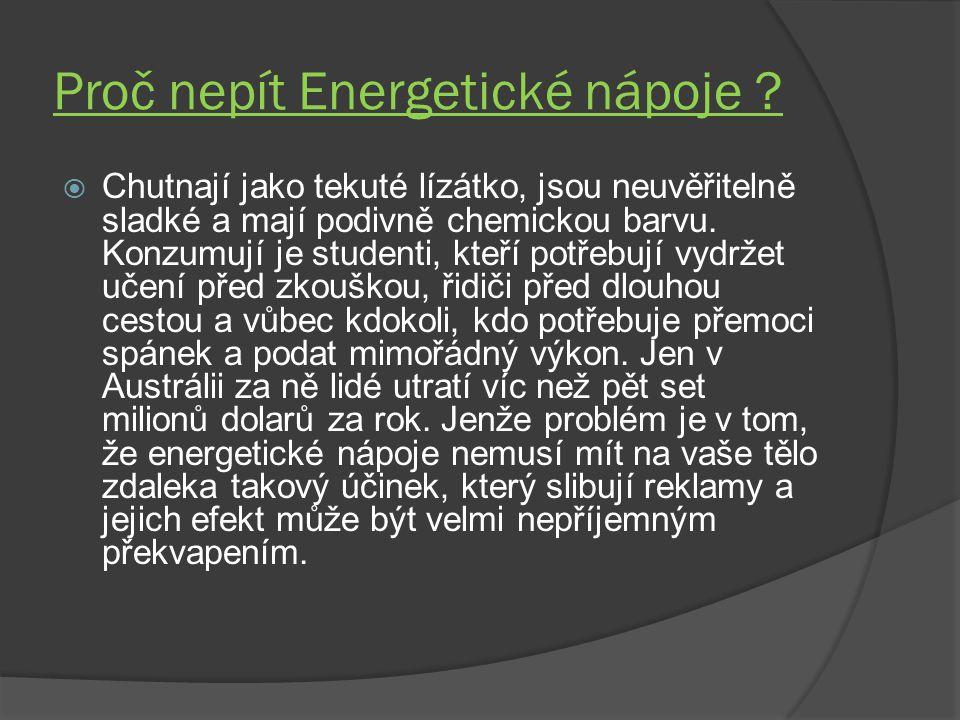 Proč nepít Energetické nápoje