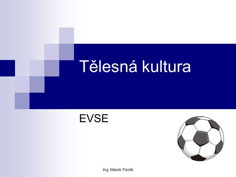 Tělesná kultura EVSE Ing. Marek Pavlik