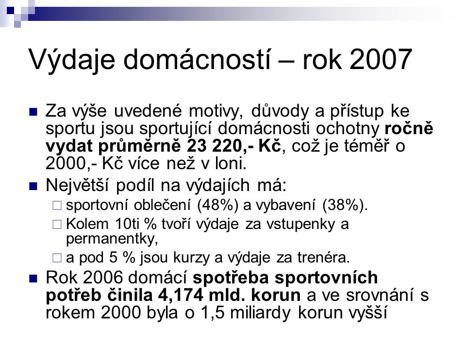 Výdaje domácností – rok 2007