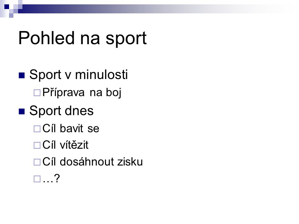Pohled na sport Sport v minulosti Sport dnes Příprava na boj