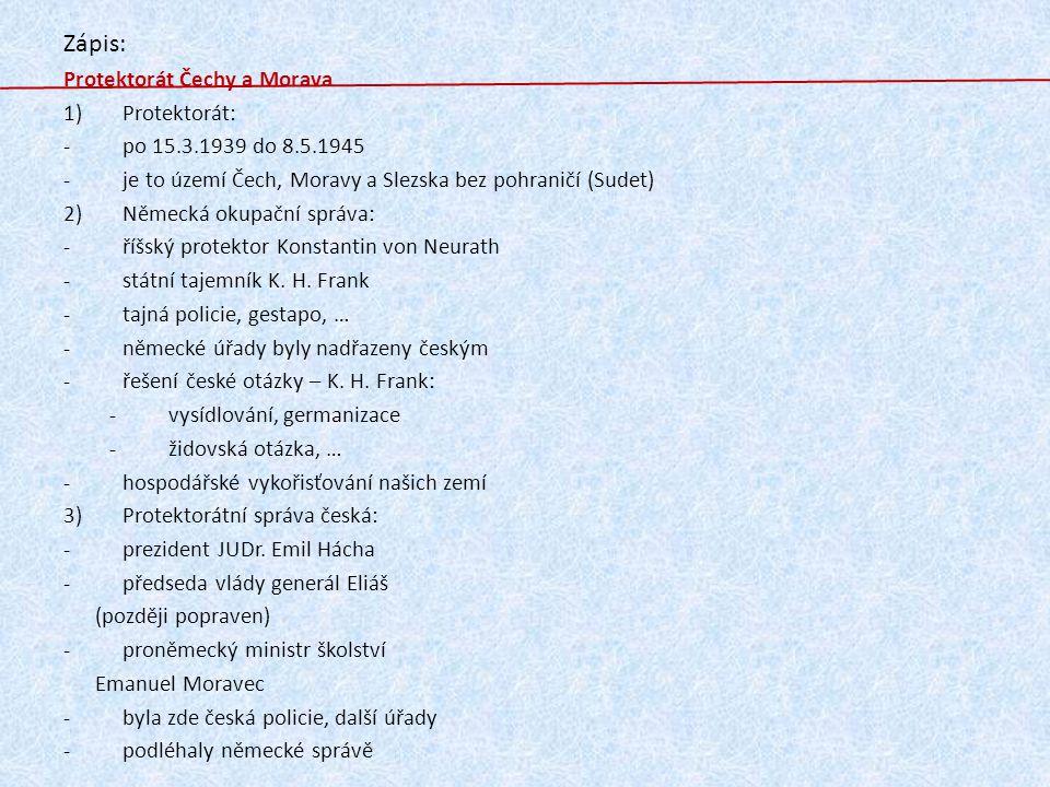 Zápis: Protektorát Čechy a Morava Protektorát: