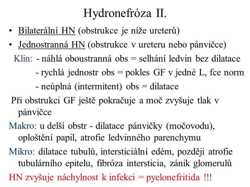 Hydronefróza II. Bilaterální HN (obstrukce je níže ureterů)
