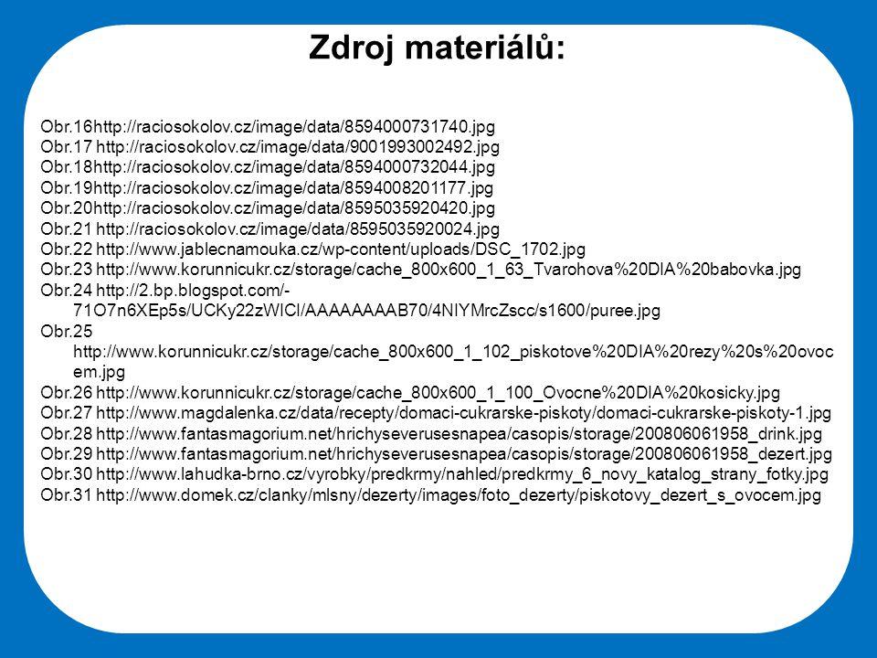 Zdroj materiálů: Obr.16http://raciosokolov.cz/image/data/8594000731740.jpg. Obr.17 http://raciosokolov.cz/image/data/9001993002492.jpg.