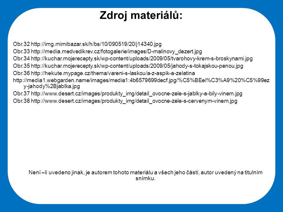 Zdroj materiálů: Obr.32 http://img.mimibazar.sk/h/bs/10/090519/20/j14340.jpg.