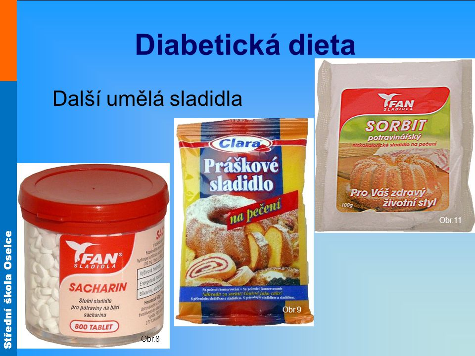 Diabetická dieta Obr.11 Další umělá sladidla Obr.9 Obr.8