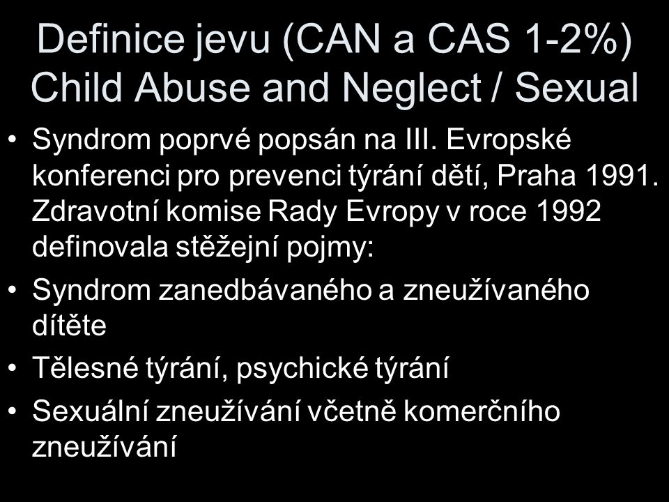 Definice jevu (CAN a CAS 1-2%) Child Abuse and Neglect / Sexual