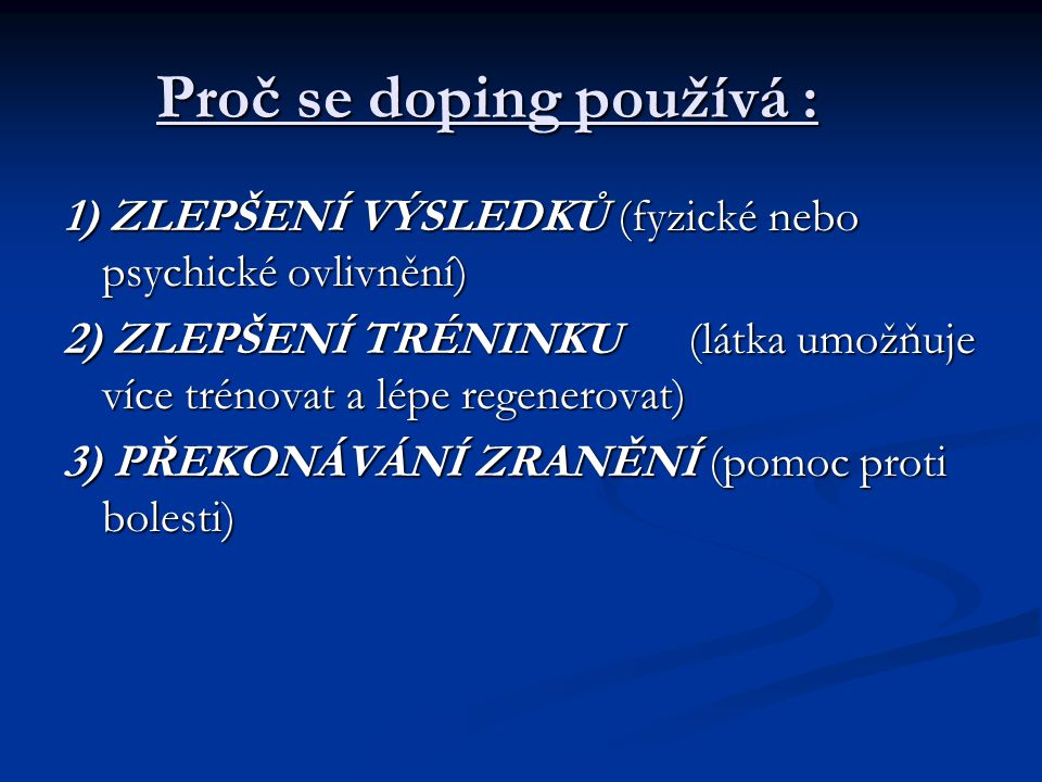 Proč se doping používá :