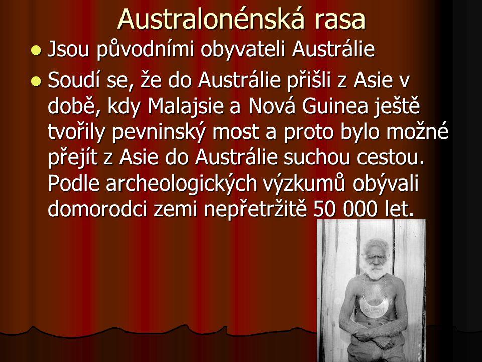 Australonénská rasa Jsou původními obyvateli Austrálie