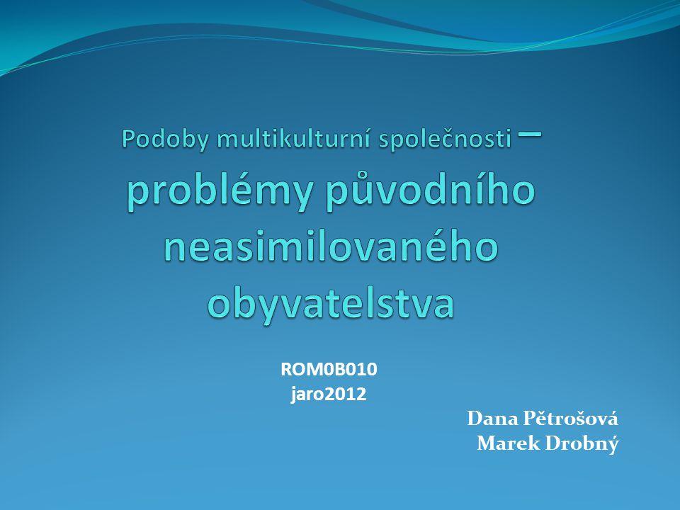 ROM0B010 jaro2012 Dana Pětrošová Marek Drobný