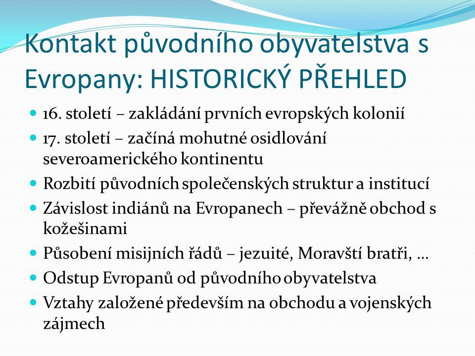 Kontakt původního obyvatelstva s Evropany: HISTORICKÝ PŘEHLED