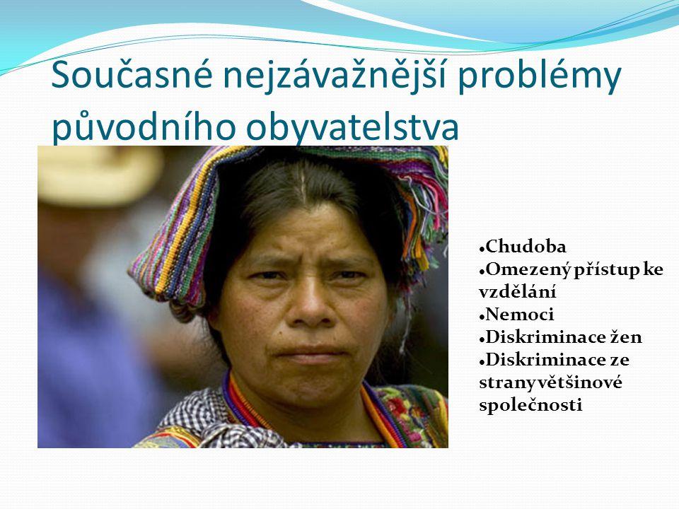 Současné nejzávažnější problémy původního obyvatelstva