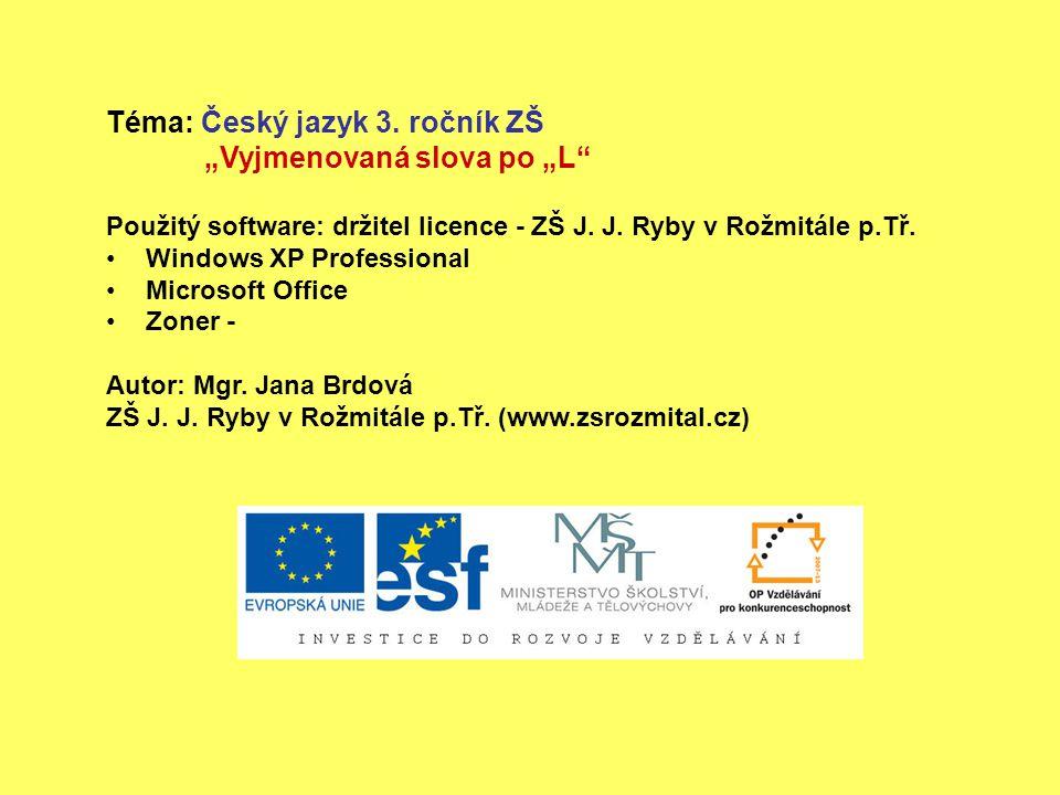"""Téma: Český jazyk 3. ročník ZŠ """"Vyjmenovaná slova po """"L"""