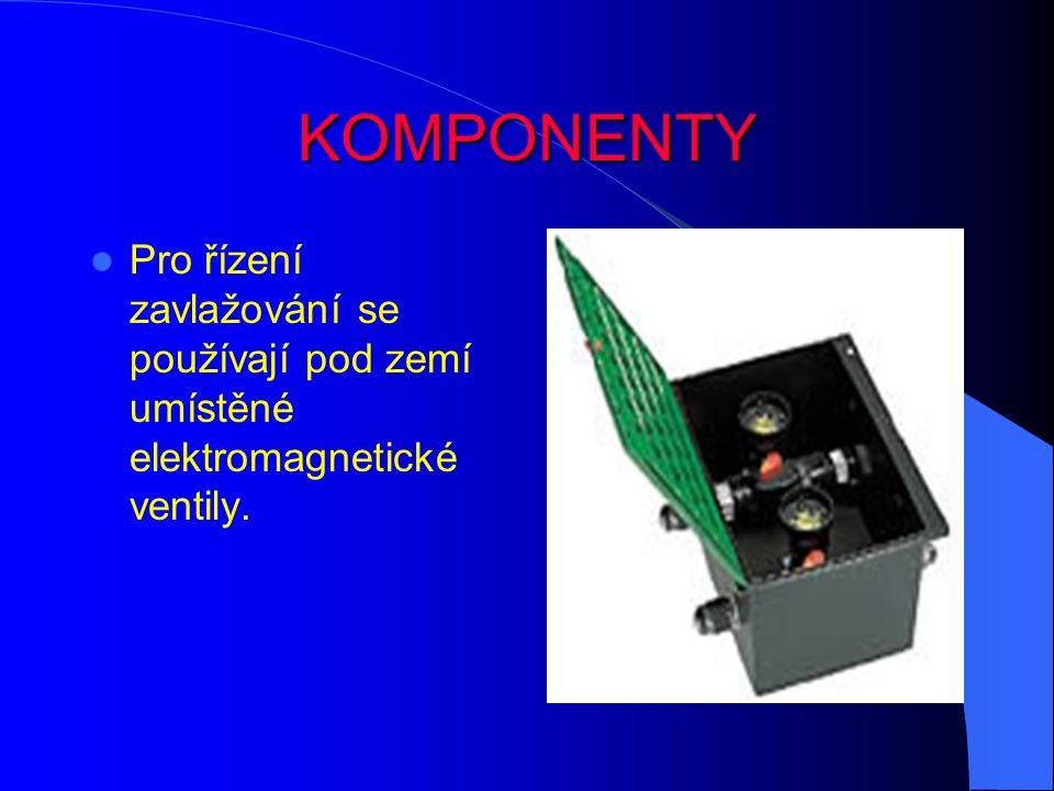 KOMPONENTY Pro řízení zavlažování se používají pod zemí umístěné elektromagnetické ventily.