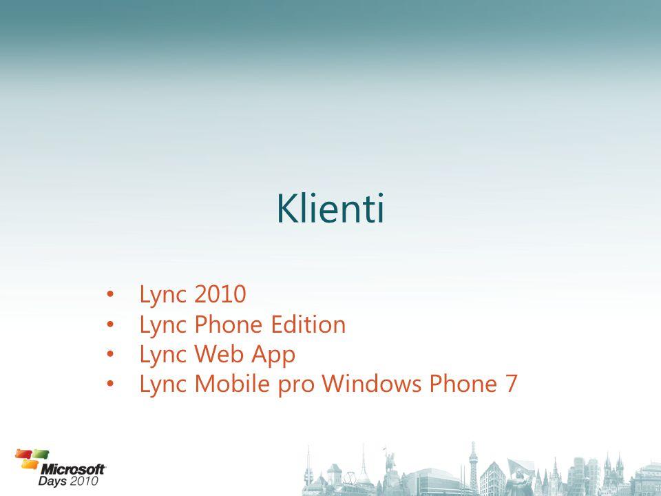 Klienti Lync 2010 Lync Phone Edition Lync Web App