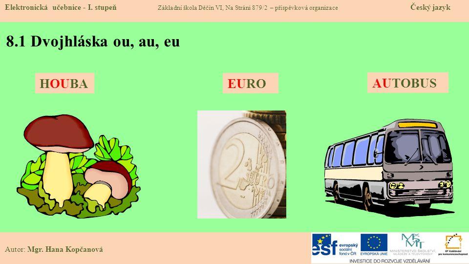 8.1 Dvojhláska ou, au, eu HOUBA EURO AUTOBUS