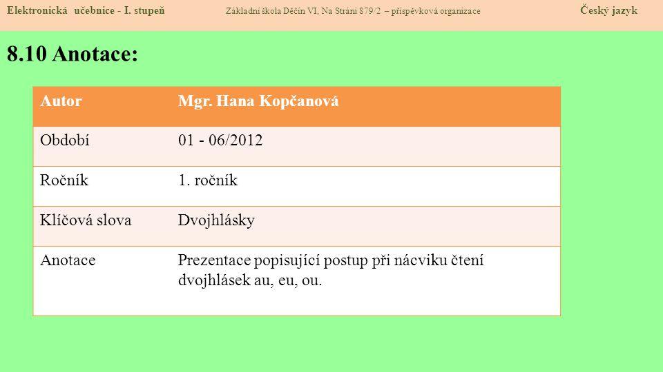 8.10 Anotace: Autor Mgr. Hana Kopčanová Období 01 - 06/2012 Ročník